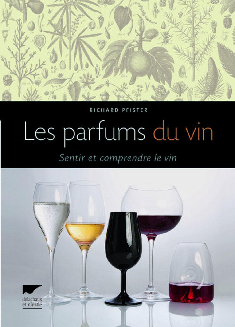 « Les parfums du vin : Sentir et comprendre le vin », de Richard Pfister