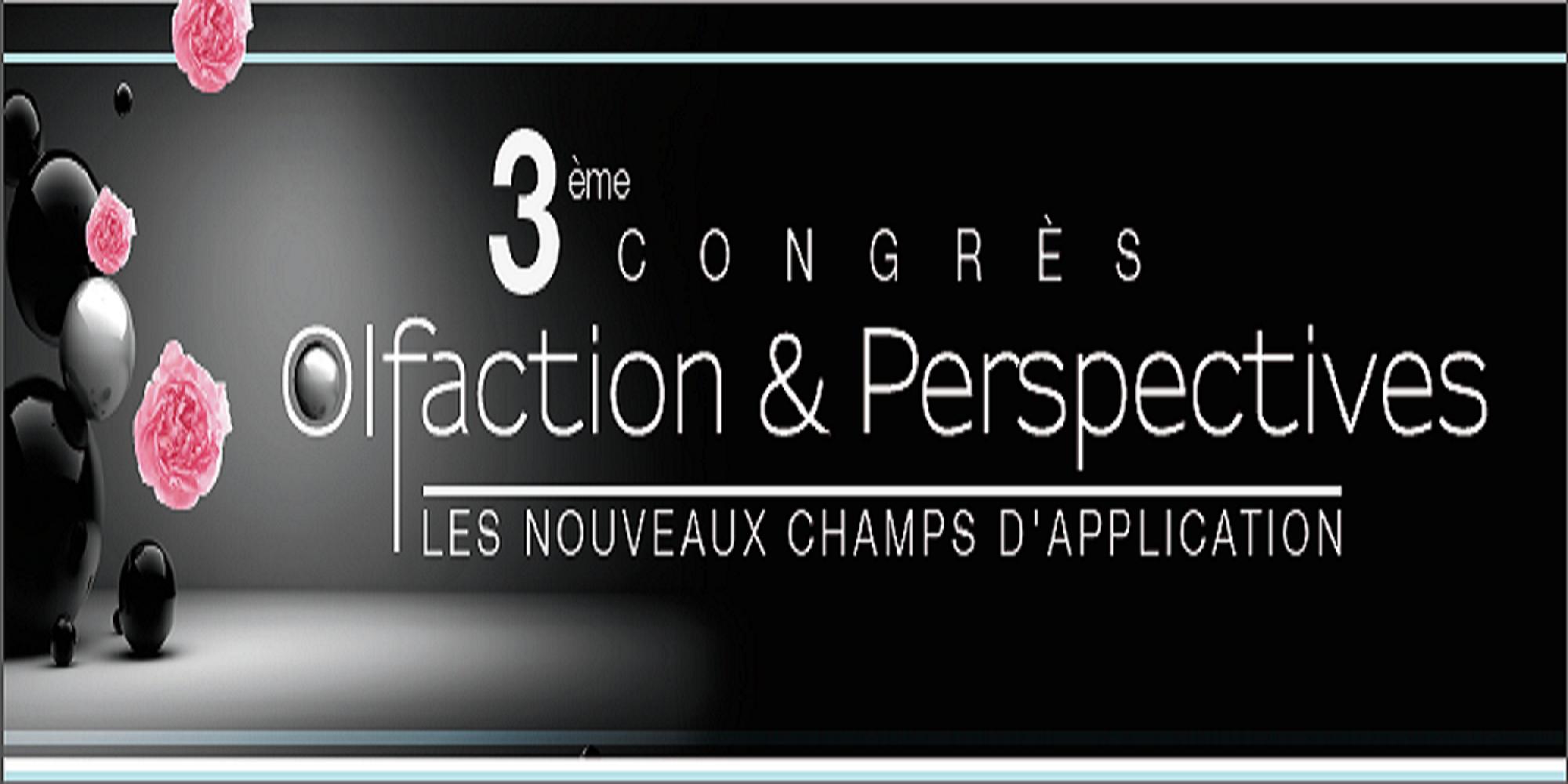 3ème Congrès Olfaction & Perspectives: les nouveaux champs d'application