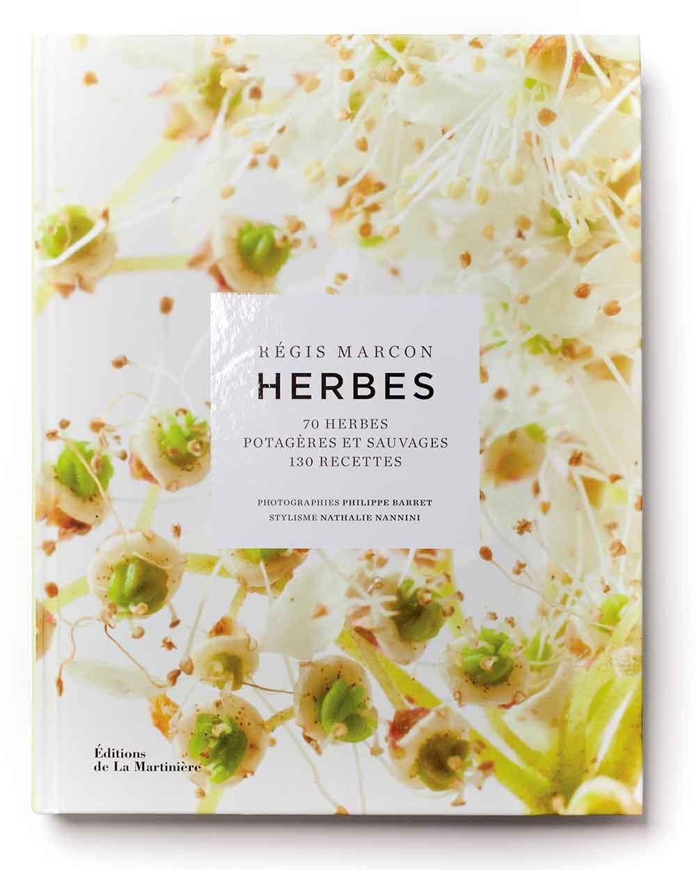 Herbes – 70 herbes potagères et sauvages – 130 recettes de Régis Marcon, Philippe Barret, Nathalie Nannini