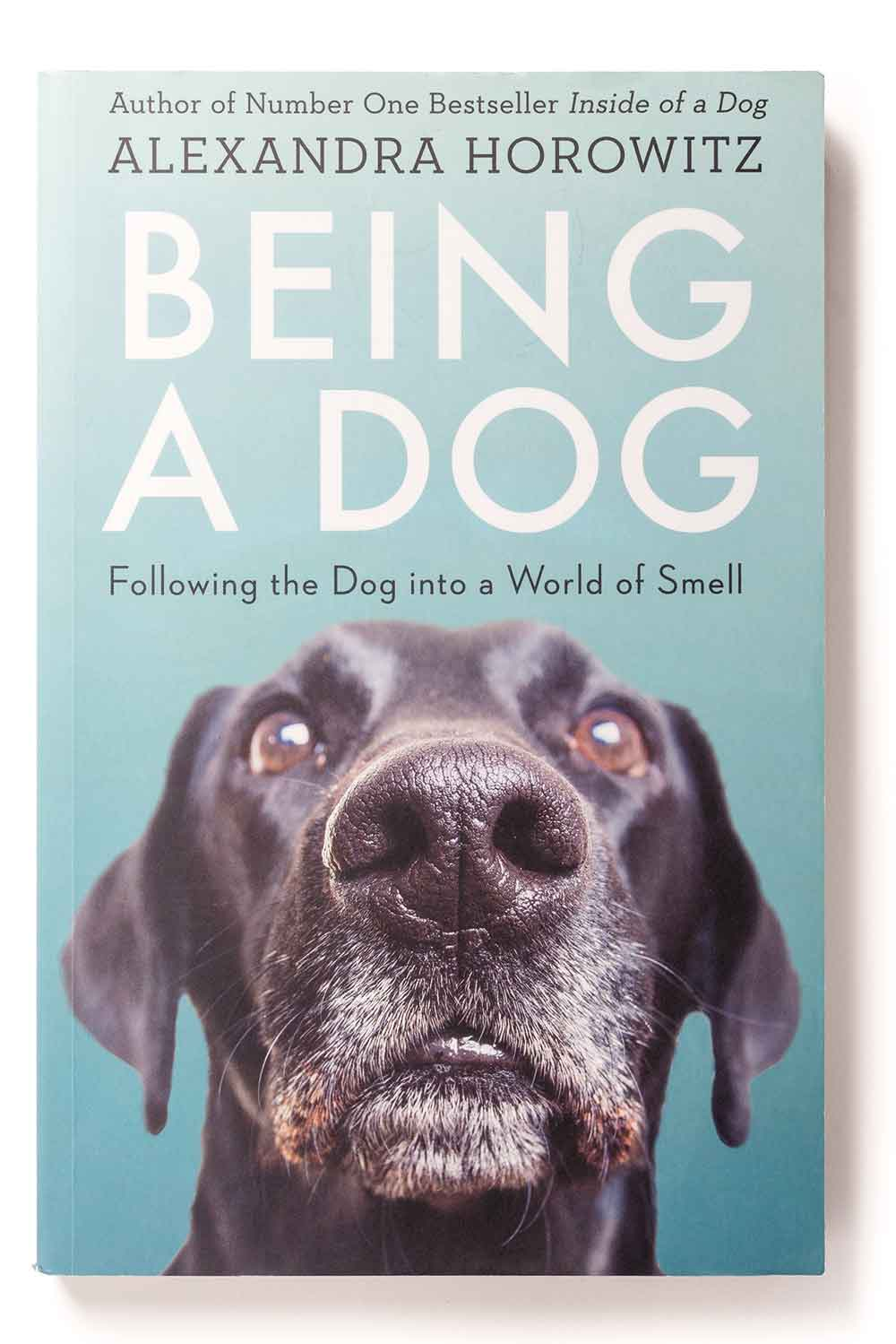 Being a Dog – Following the Dog into a World of Smell – Alexandra Horowitz