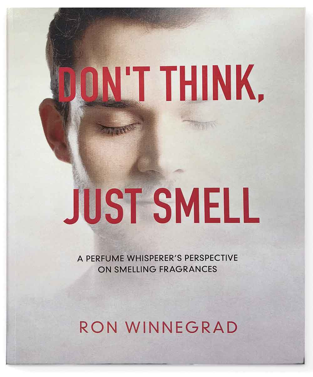 Don't Think, Just Smell – Ron Winnegrad