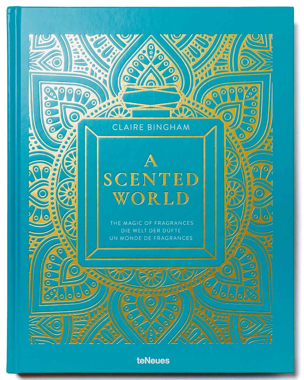 A Scented World, the Magic of Fragrances – Claire Bingham