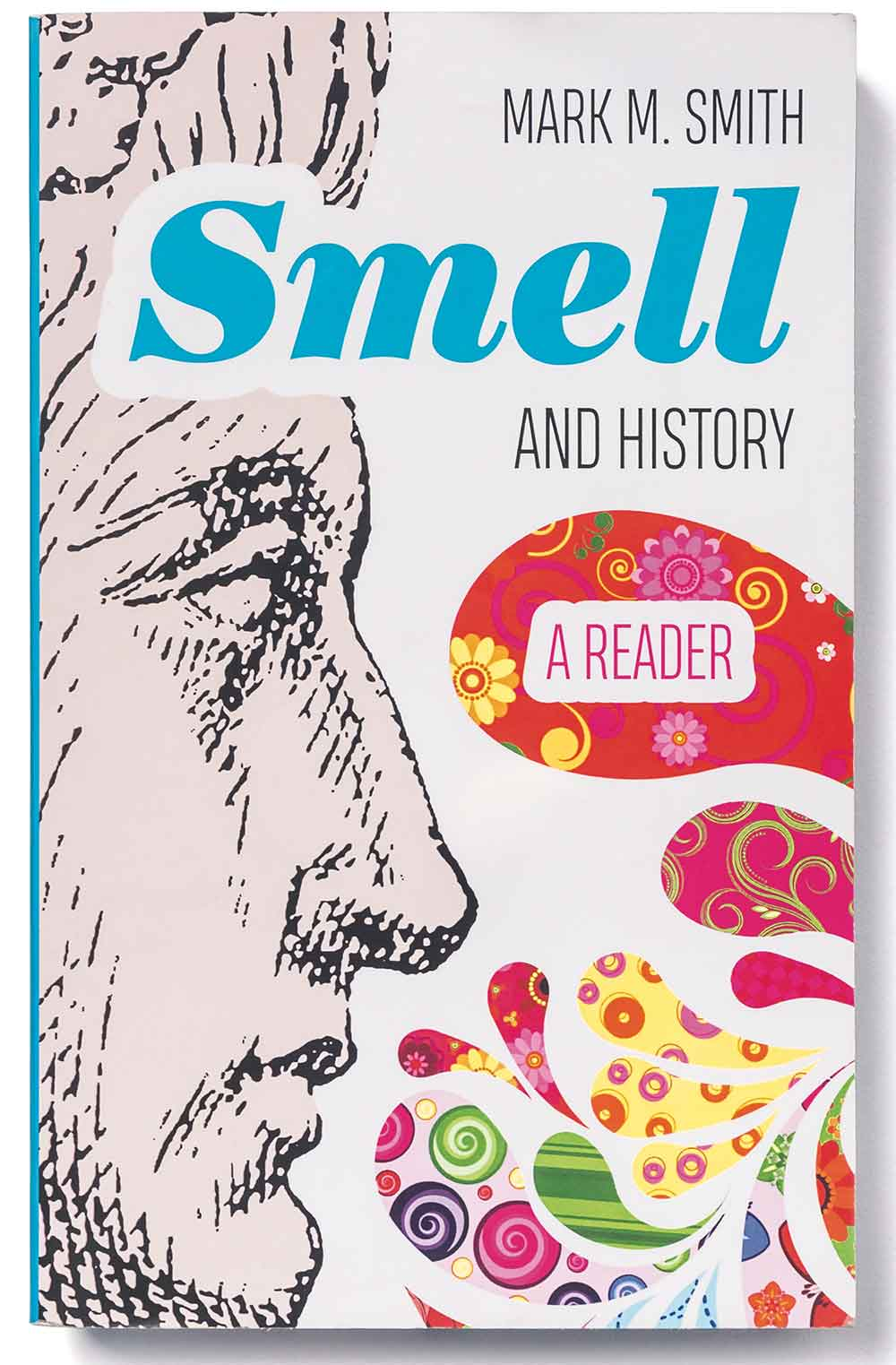 Smell and History: A Reader – Mark M. Smith